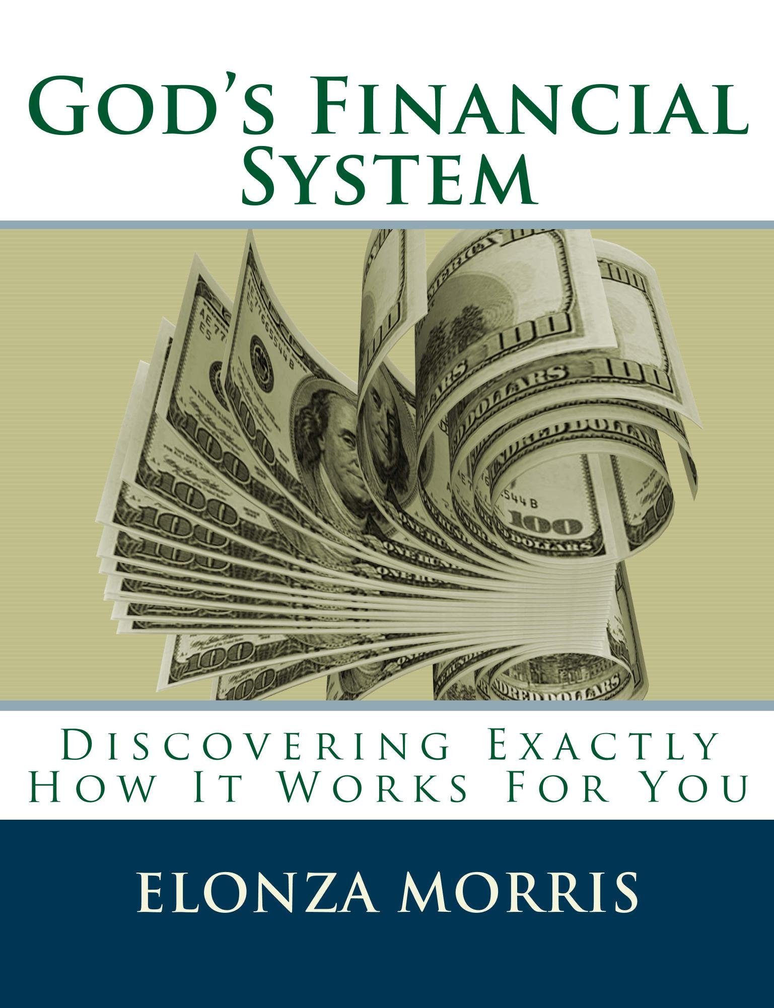 God's Financial System: Discovering Exactly How It Works For You