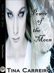 Power of the Moon Series (Tina Carreiro)