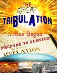 The Great Tribulation: Survive the Book of Revelation