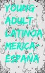 Young Adult Latinoamerica- España