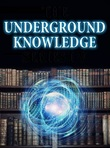 Underground Knowledge — A discussion group