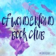 Of Wonderland Book Club