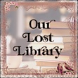 Our Lost Library