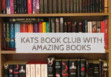 Kats Book Club with amazing books