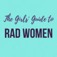 The Girls' Guide to Rad Women