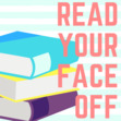 Read Your Face Off Book Club