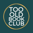 Too Old For This Sht Book Club