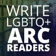 Write LGBTQ+ ARC Readers
