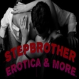Stepbrother Erotica & More