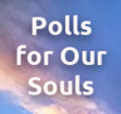 Polls for Our Souls