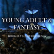 Young Adult & Fantasy Book Club & Buddy Reads ❤