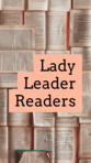 Lady Leader Readers