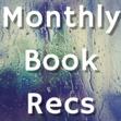 Monthly Book Recs