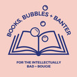 Books, Bubbles + Banter: A Book Club for the Intellectually Bad + Bougie