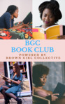 BGC Book Club - Powered by Brown Girl Collective