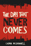 The Day That Never Comes buddy read