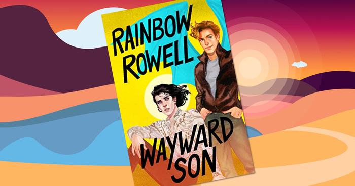 Heroes Hit the Road in Rainbow Rowell's 'Wayward Son'