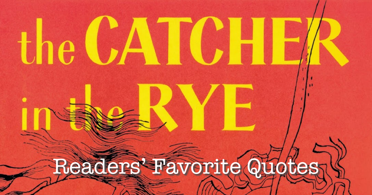 Goodreads Quotes Adorable Goodreads Blog Post Readers' Favorite Quotes From The Catcher In