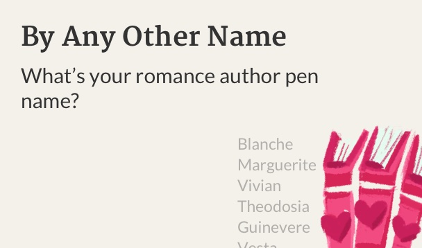 By Any Other Name: What's your romance author pen name?