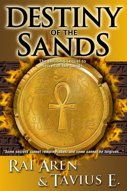 """Our gorgeous upcoming sequel cover, designed by author & graphic artist, Gary Val Tenuta.  <b><i>Some secrets cannot remain hidden, and some cannot be forgiven…</i></b>  2009 ReadersFavorite.com """"Fiction-Mystery"""" bronze medalist   <b>A JOURNEY BEGUN...</b>  Must now be completed. A reckoning is upon those whose fates are inextricably linked to the mysterious sands of Ancient Egypt.  <b>THE SECRET ONCE BURIED...</b>  Is now hunted by those powerful and corruptible enough to chart a new, terrifying, and ultimately deadly course in human history…  <b>SORROW AND FEAR...</b>  Cannot stand in the way of those who will defend the ways of peace and defy those who are determined to take everything from them…  <b>AN ANCIENT PROPHECY...</b>  Will finally reveal itself, and the startling truths which it holds. The guardians must now trust in those who by destiny were chosen to tell the sacred truth…or destroy all traces of it forever…   <i>Stay tuned for release date....</i>"""