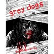The cover for GREY DOGS by Ian DG Sandusky (Severed Press, 2010.