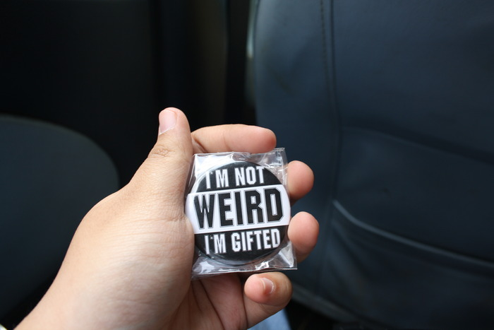 I'm not Weird I'm Gifted!