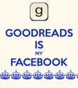 VOTE!! http://www.keepcalm-o-matic.co.uk/p/goodreads-is-my-facebook-d/