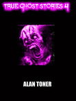 The cover of my latest volume of my True Ghost Stories series, available on Amazon Kindle http://www.amazon.co.uk/s/ref=ntt_athr_dp_sr_1?_encoding=UTF8&field-author=Alan%20Toner&search-alias=digital-text