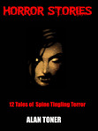 Cover of my book of horror fiction, HORROR STORIES. This book can be purchased on Amazon Kindle at http://www.amazon.co.uk/Horror-Stories-ebook/dp/B0096NS4VY/ref=sr_1_1?s=digital-text&ie=UTF8&qid=1355791237&sr=1-1