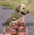 """This is the cover of my new ebook """"Life On Other Worlds"""" http://amazon.com/dp/B00AP83SR4. New and different animals will be encountered on other worlds."""