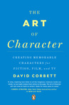 Former private investigator and New York Times Notable author David Corbett offers a unique and indispensable toolkit for creating characters that come vividly to life on the page and linger in memory. Destined to become the one desktop reference every writer requires on the craft of characterization, THE ART OF CHARACTER renders all other books of its kind obsolete. Using a wealth of details, from fiction, film and TV, Corbett delves deeply and thoughtfully into the human heart of characterization, showing beginning and advanced writers how to plumb the rich source materials of their own lives and the world around them to fashion credible, compelling characters. From politics to punctuality, appetite to zeal, secrets to contradictions, Corbett doesn't miss a beat.   THE ART OF CHARACTER is an elegantly written, gratifying, illuminating, and  compelling read, and is a unique distillation of Corbett's real-world and classroom expertise. No book on character has ever addressed this material as profoundly, extensively or pragmatically