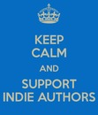 This is something we all need to do and remember. Indie Authors need your support, reviews, purchases just as much, if not more than any other author.