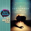 We're reading SEPTEMBER GIRLS by Bennett Madison for our September book club!