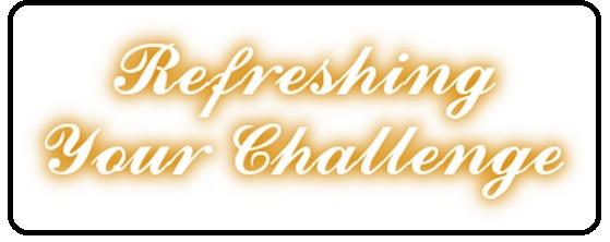 Refresh Your Challenge