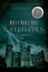 My name is Molly Noble Bull, and Gatehaven, my Christian Gothic Historical, was published in trade paperback and as an e-book on March 4, 2014. Set in Scotland, in the north of England and ending in the state of South  Carolina in 1784, Gatehaven is the story of Shannon Aimee and Ian Colquhoun and their battle against an evil Frenchman with dark secrets and desires.... spiritual warfare vs. the occult.  Take a look.  http://bit.ly/Gatehaven Molly