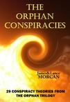 The Orphan Conspiracies: 29 Conspiracy Theories from The Orphan Trilogy