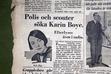 Nyheten om att poeten Karin Boye är försvunnen.