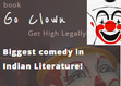 """Go Clown You are invited to the Comedy Fest as India's Biggest Comedy in Literature is here. Creating a Buzz in the Social Media & in the Indian Comedy Books World!  With over 150,000 Views for the Official Trailer on Facebook & YouTube combined, besides 300,000 other Social Media engagements, the #AccheDin for Comedy """"Go Clown"""" is finally here!  India's First Novel with Facebook posts and Chat conversations in the Story!! Stay tuned for your gift with the book which is said to be more than 2000 years old!  https://Facebook.com/GoClownComedyBook https://Youtube.com/c/GoClown https://Google.com/+GoClown https://www.GoClown.com https://Twitter.com/GoClown_Book May we ask? Share it with your Friends, if you like it!"""