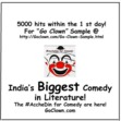 """Dear friends,  Wishing you Success, Happiness & Luck in 2016 and beyond!  You are invited to sample the """"Great Indian Circus"""", as the clown sets a fire in the usually silent Indian Comedy Novel's world!   With 5000 views on the first day itself at http://GoClown.com/Go-Clown-Sample.html surely the #AccheDIn for Comedy are coming!   Go Clown You are invited to the Comedy Fest as India's Biggest Comedy in Literature is here. Creating a Buzz in the Social Media & in the Indian Comedy Books World!  With over 200,000 Views for the Official Trailer on Facebook & YouTube combined, besides 500,000 other Social Media engagements, the #AccheDin for Comedy """"Go Clown"""" are finally here!  India's First Novel with Facebook posts and Chat conversations in the Story!! Stay tuned for your gift with the book which is said to be more than 2000 years old!  https://Facebook.com/GoClownComedyBook https://Youtube.com/c/GoClown https://Google.com/+GoClown http://www.GoClown.com https://Twitter.com/GoClown_Book   """"Some like Gold ship,  Some like Silver ship.  Your Father might like his own ship,  Anyhow, he won't give me any ownership. Screw this Friendship! But, oh my Pretty Girl,  Let's board my Love ship!"""" - The Clown"""