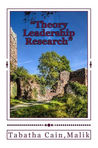 """""""Theory Leadership Research"""": """"Leadership in the Nations Starts in Employment & Volunteering"""" (Where Does Autism Come From) (Volume 17) 8th Edition by Mrs. Tabatha D. Cain Malik (Author), Ref. journals.sagepub.com.ezproxy.liberty.edu liberty.edu University"""