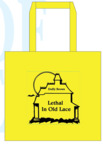 if you'd like a Lethal In Old Lace tote email DuffyBrown@DuffyBrown.com.