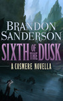 The cover of the standalone version of the Cosmere novella Sixth of the Dusk.