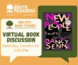 """This virtual discussion will be on """"New People"""" by Danzy Senna. <b>Registration is required: www.southpasadenaca.gov/register.</b>"""