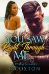 NEW BOOK RELEASE You Saw Right Through Me: A BWWM ROMANCE-STANDALONE by R. Coxton https://www.amazon.com/dp/B08LCQ41V1/ref=cm_sw_r_tw_dp_x_bWrJFbVNNXW8C via