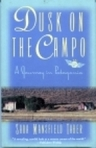 Sara Mansfield Taber's <b>Dusk on the Campo</b> is mostly about ...