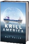 [b:Krill America 23587901 Krill America Ray Palla https://d.gr-assets.com/books/1416456740s/23587901.jpg 43151367] What word is not one invented by the author for characters in the book Krill America?