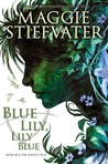"""Finish this [b:Blue Lily, Lily Blue