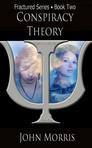 Who is Euan really working for?[b:Conspiracy Theory: Book Two|24399939|Conspiracy Theory  Book Two (Fractured 2)|John         Morris|https://images.gr-assets.com/books/1420832603s/24399939.jpg|43984972] by John Morris
