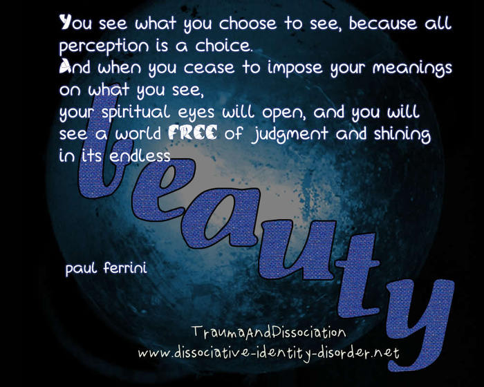 """Quote by Paul Ferrini: """"You see what you choose to see ..."""