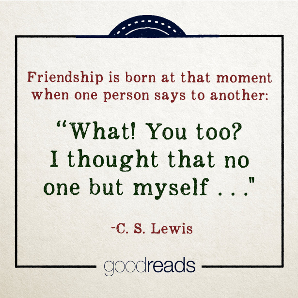 "Quote By CS Lewis ""Friendship Is Born At The Moment When One Interesting Friendship With Male Quotes"